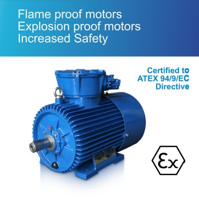 Flame proof motors • Explosion proof motors • Increased Safety